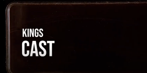 Kings Cast Episode I  2021